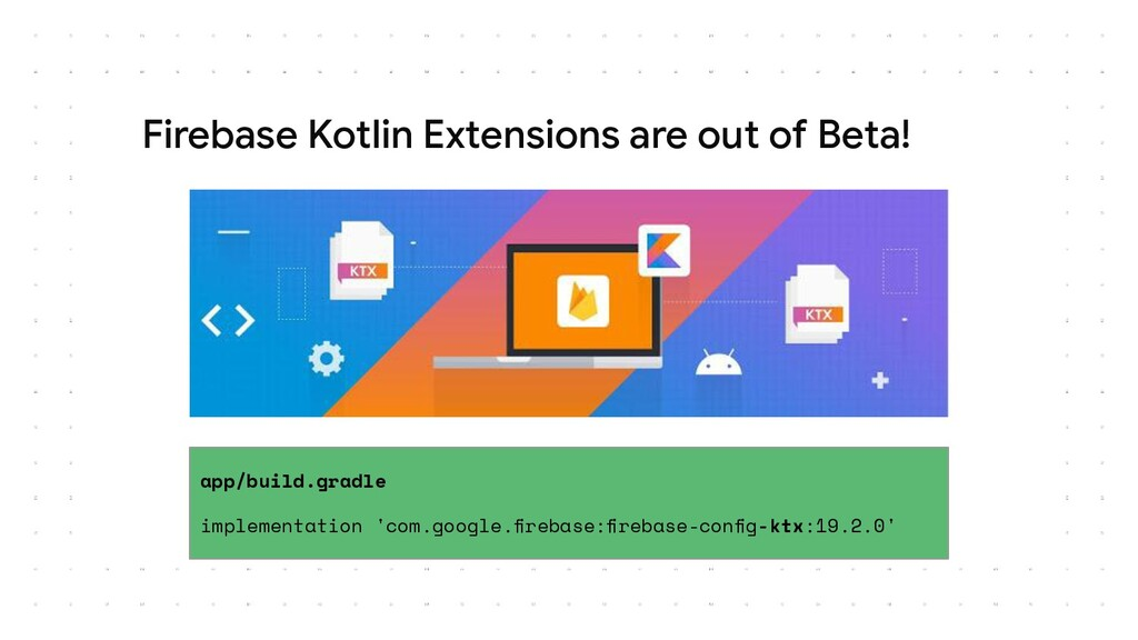 Firebase Kotlin Extensions are out of Beta! app...