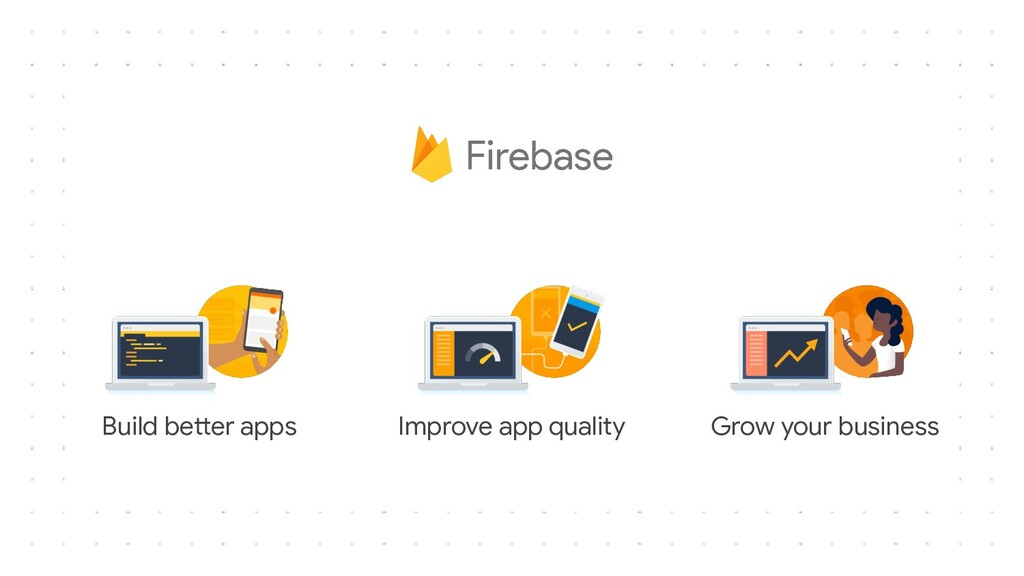 Improve app quality Build better apps Grow your...