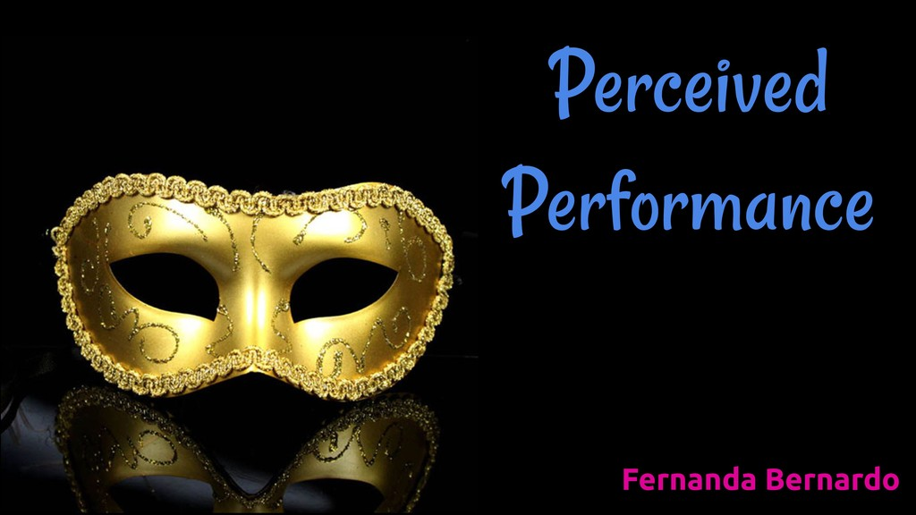 Perceived Performance Fernanda Bernardo