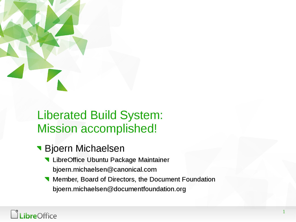 1 Liberated Build System: Mission accomplished!...
