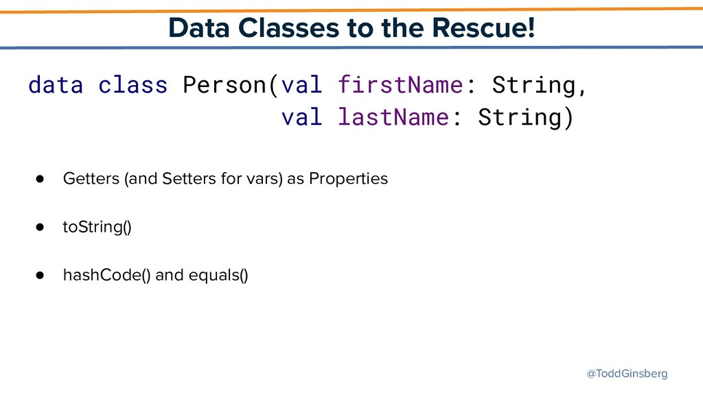 @ToddGinsberg Data Classes to the Rescue! data ...