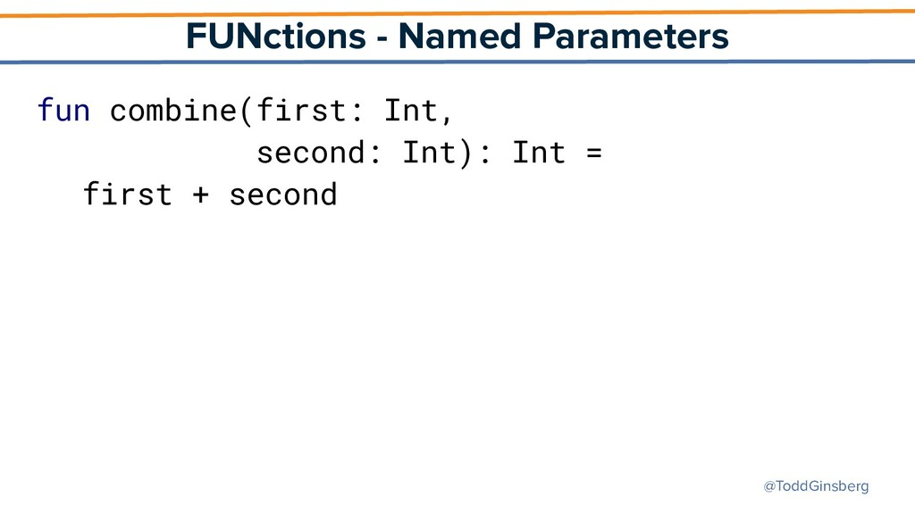 @ToddGinsberg FUNctions - Named Parameters fun ...