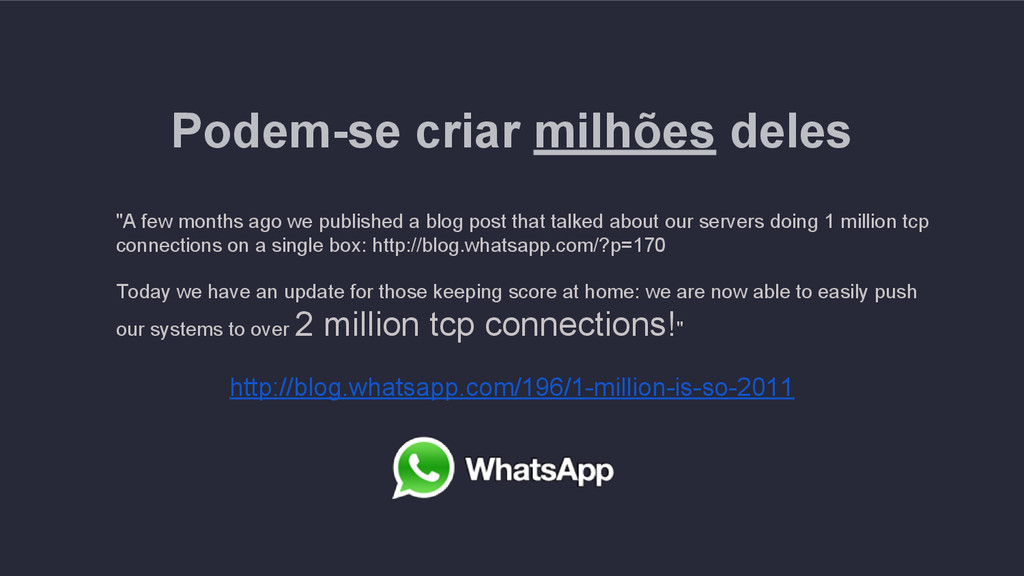 Podem-se criar milhões deles http://blog.whatsa...