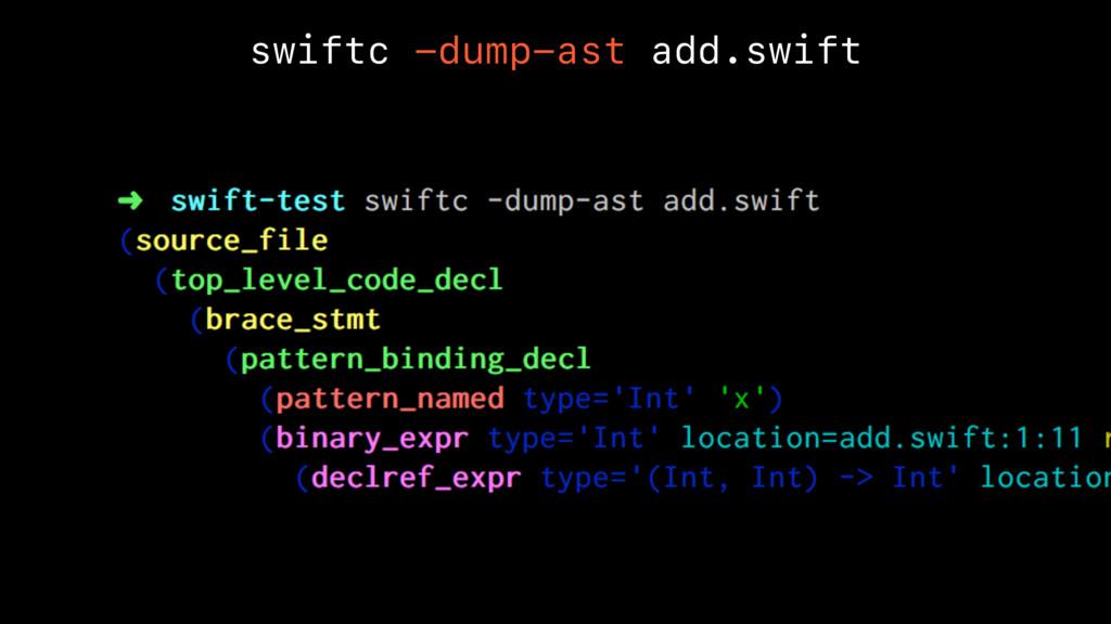 swiftc -dump-ast add.swift