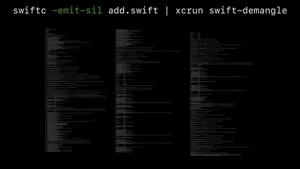 swiftc -emit-sil add.swift | xcrun swift-demang...