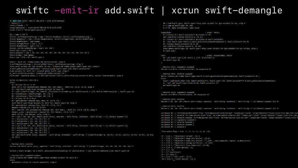 swiftc -emit-ir add.swift | xcrun swift-demangle