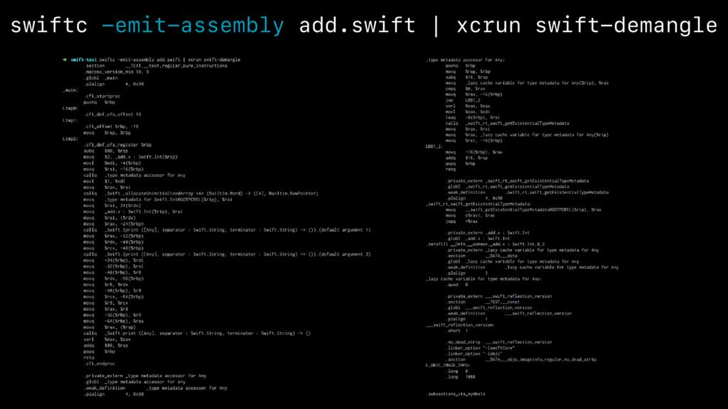 swiftc -emit-assembly add.swift | xcrun swift-d...