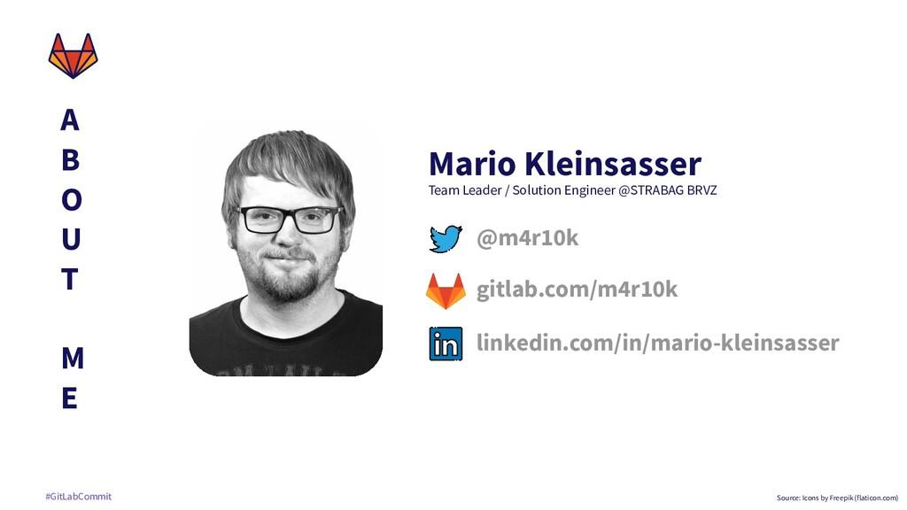 #GitLabCommit A B O U T M E Mario Kleinsasser T...