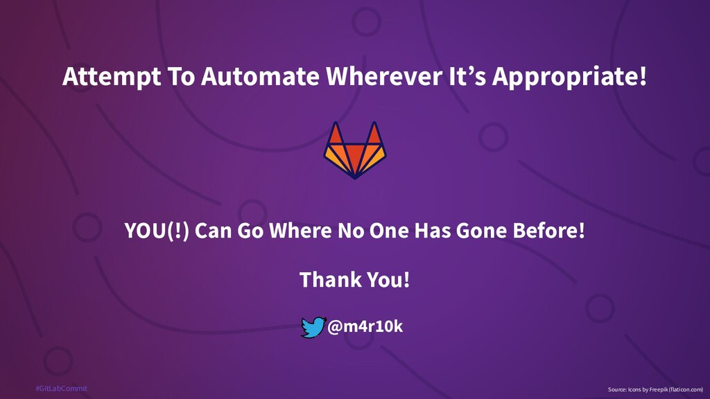 #GitLabCommit Thank You! @m4r10k YOU(!) Can Go ...