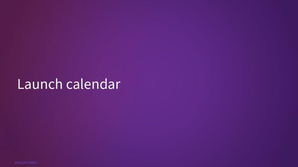 #GitLabCommit Launch calendar