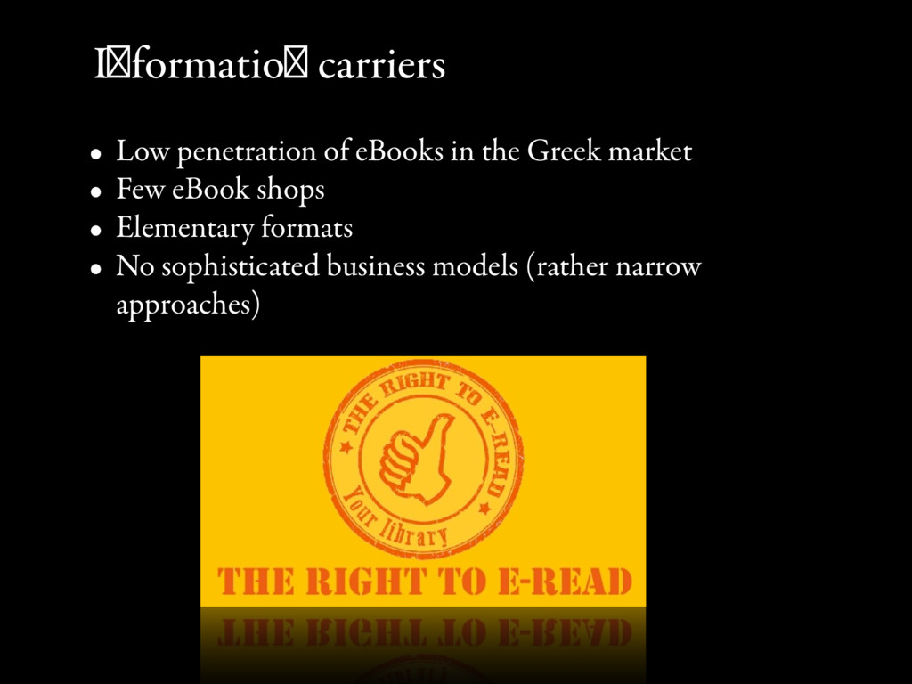 Information carriers • Low penetration of eBook...