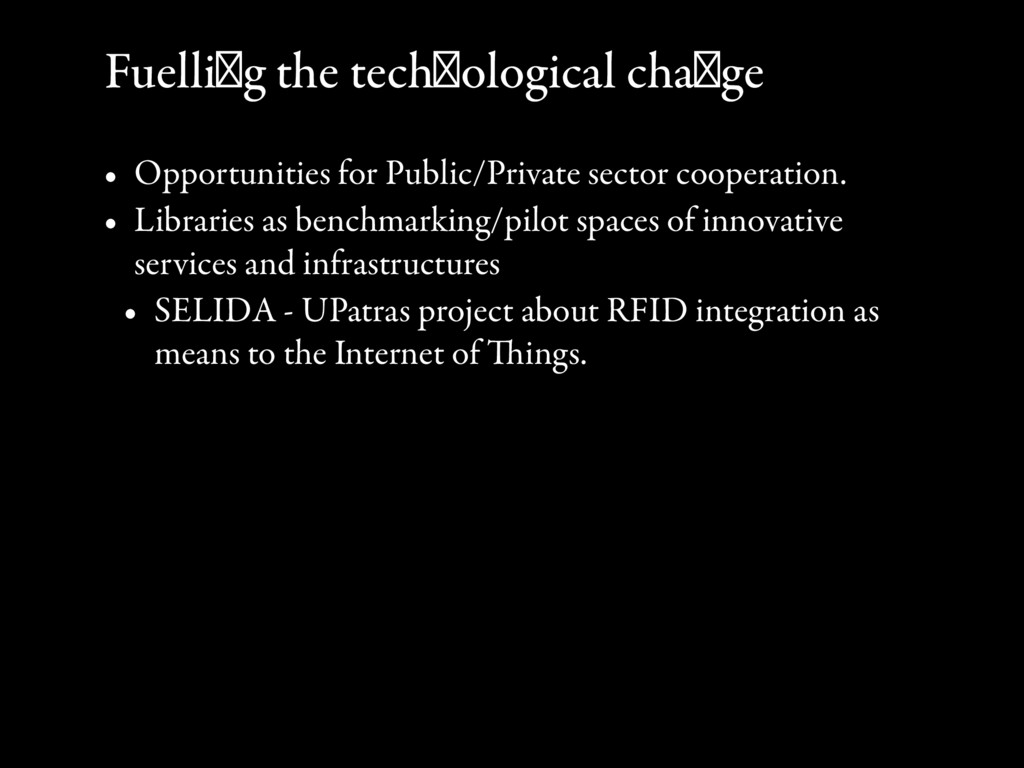 Fuelling the technological change • Opportuniti...