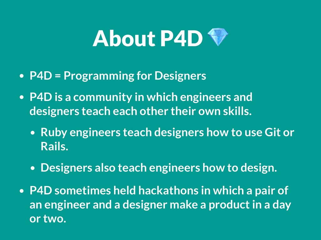 • P4D = Programming for Designers • P4D is a co...