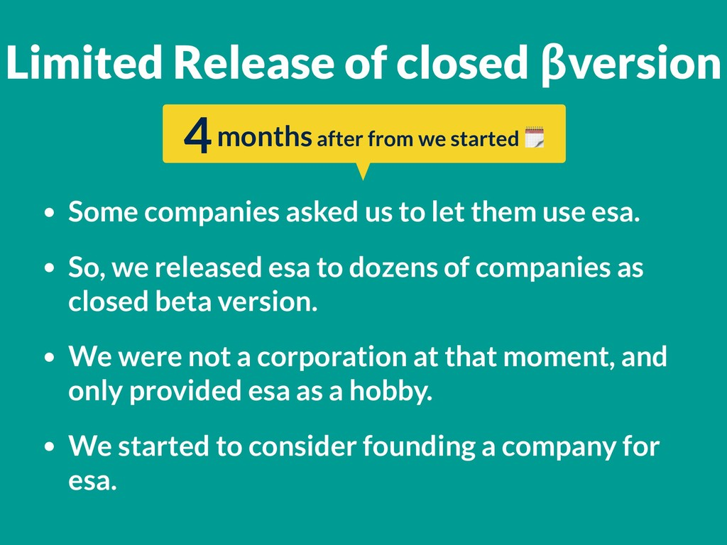• Some companies asked us to let them use esa. ...