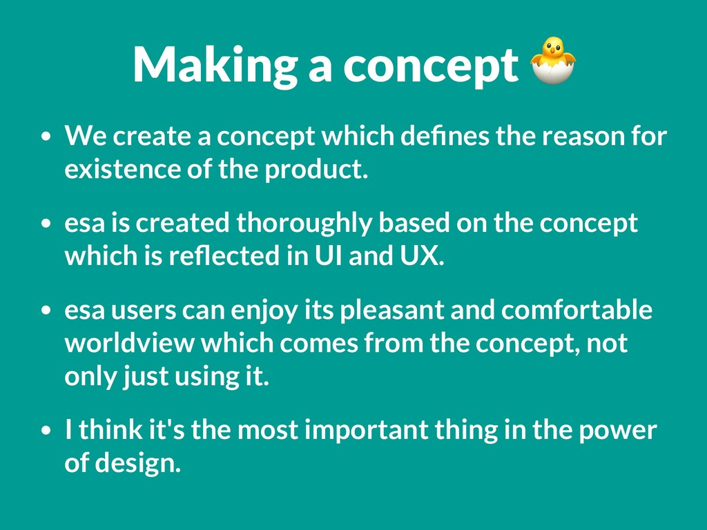 Making a concept  • We create a concept which d...