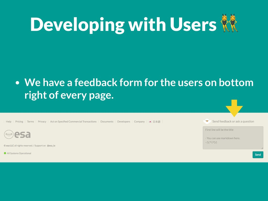 Developing with Users  • We have a feedback for...