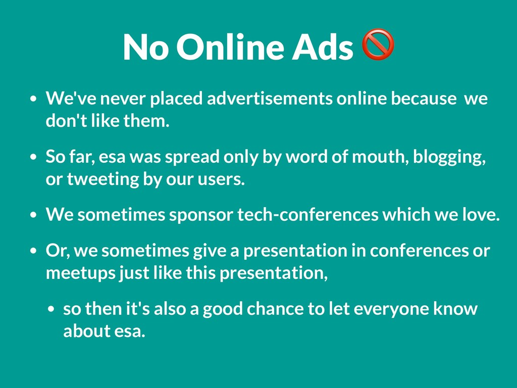 No Online Ads  • We've never placed advertiseme...