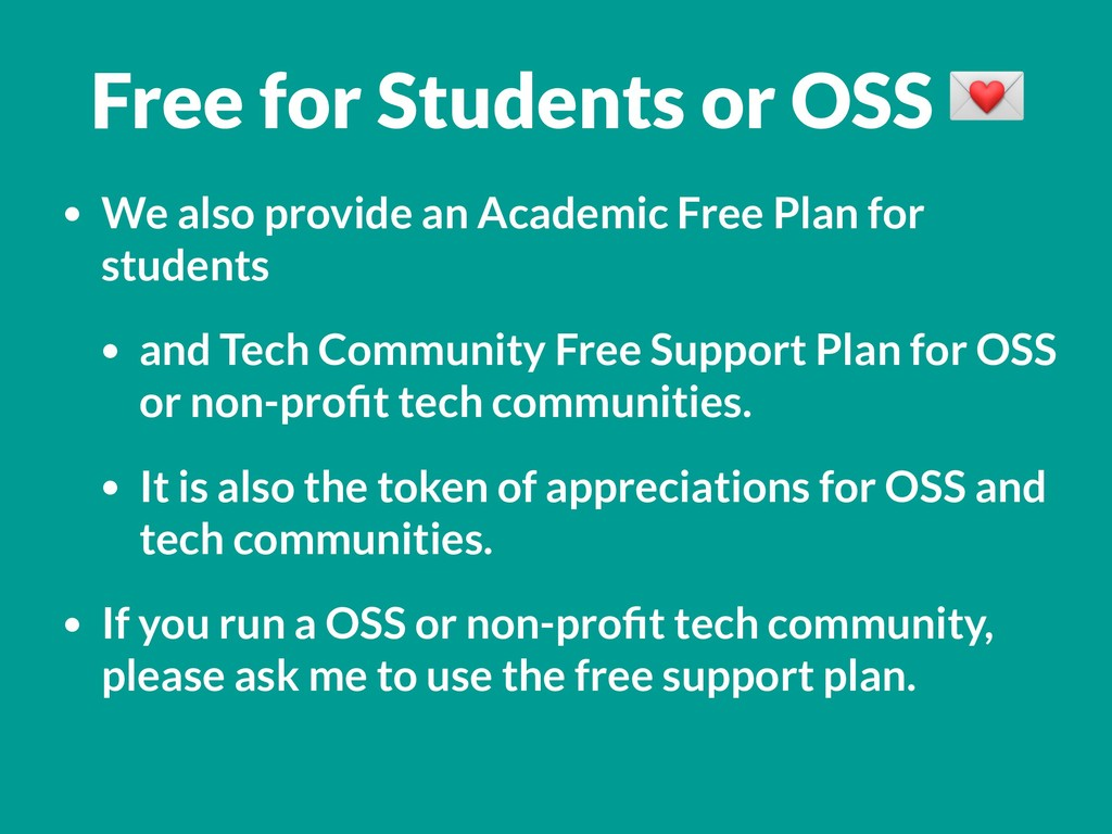 Free for Students or OSS  • We also provide an ...