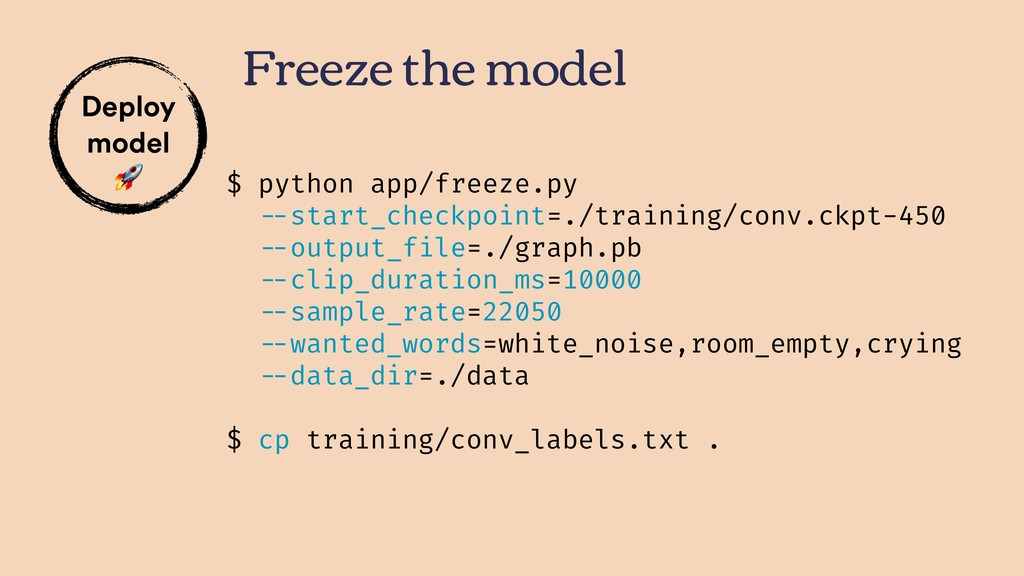 Freeze the model $ python app/freeze.py --start...