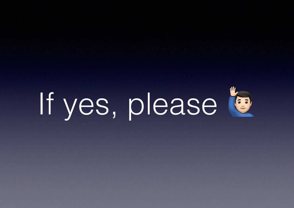 If yes, please !
