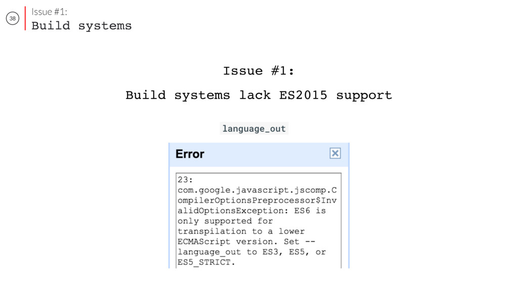 38 Issue #1: Build systems Issue #1: Build syst...