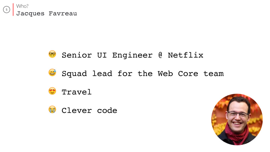 5  Senior UI Engineer @ Netflix  Squad lead for...