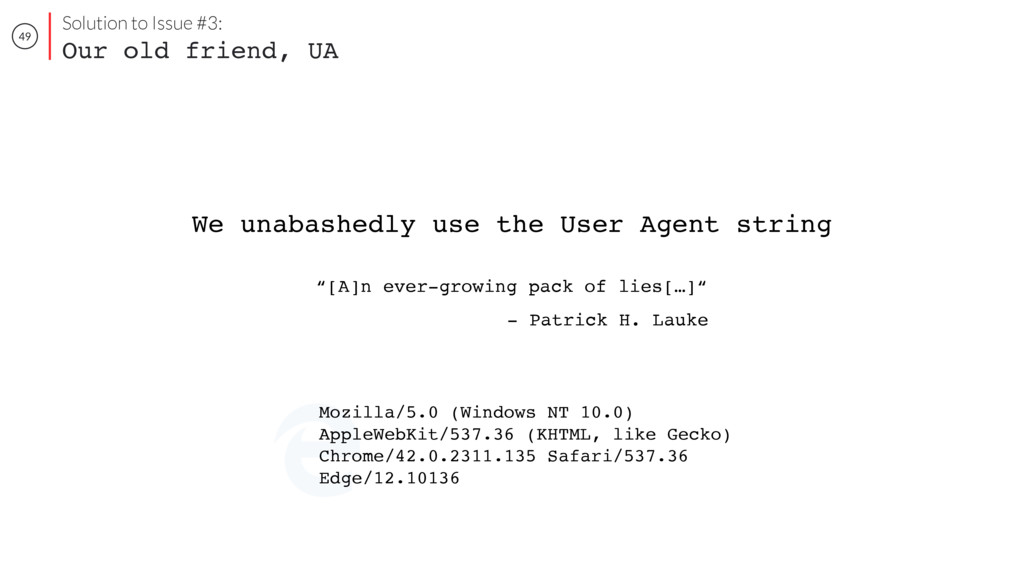 "49 We unabashedly use the User Agent string ""[A..."