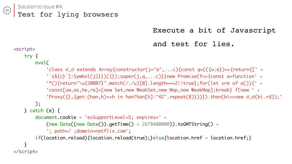 59 <script> try { eval( 'class ಠ_ಠ extends Arra...