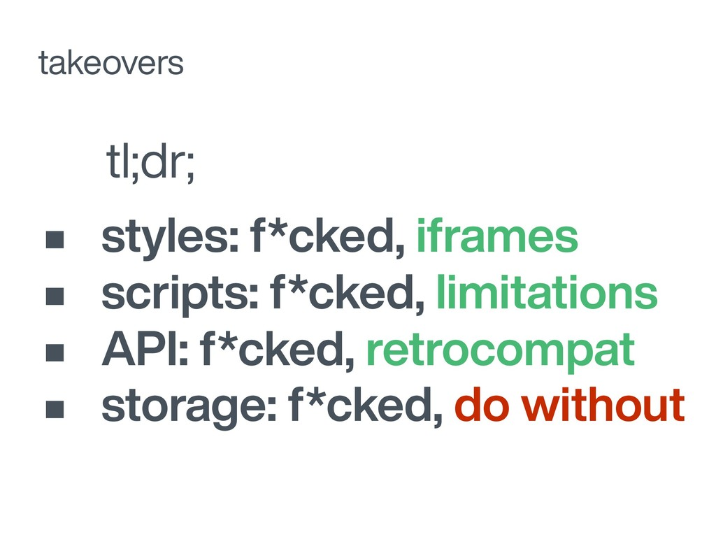 tl;dr; takeovers • styles: f*cked, iframes • sc...