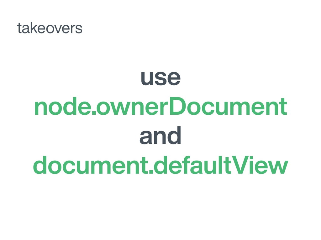 use node.ownerDocument and document.defaultView...