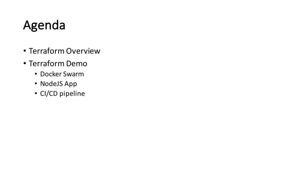 Agenda • Terraform Overview • Terraform Demo • ...