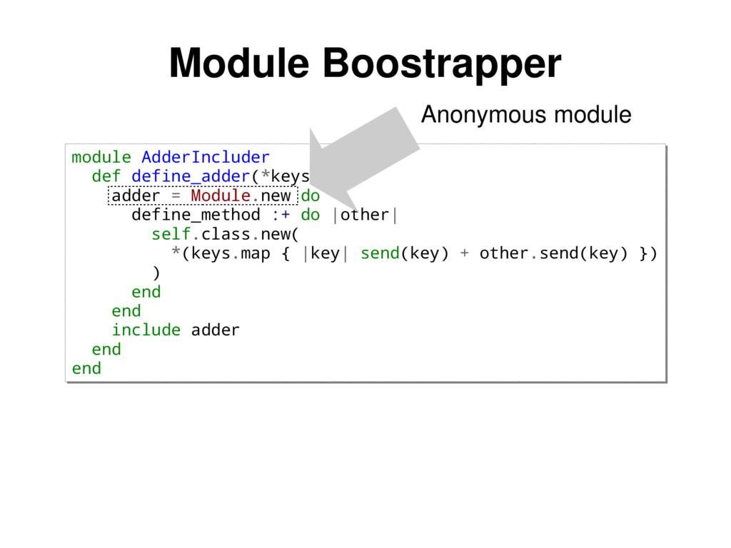 module AdderIncluder def define_adder(*keys) ad...