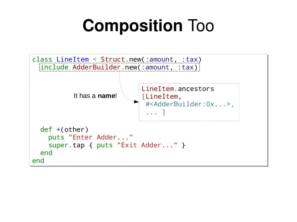 Composition Too class LineItem < Struct.new(:am...