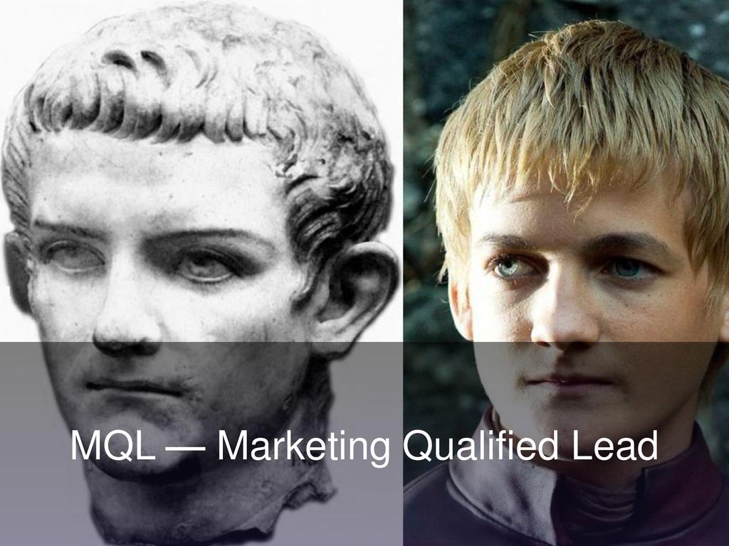 MQL — Marketing Qualified Lead