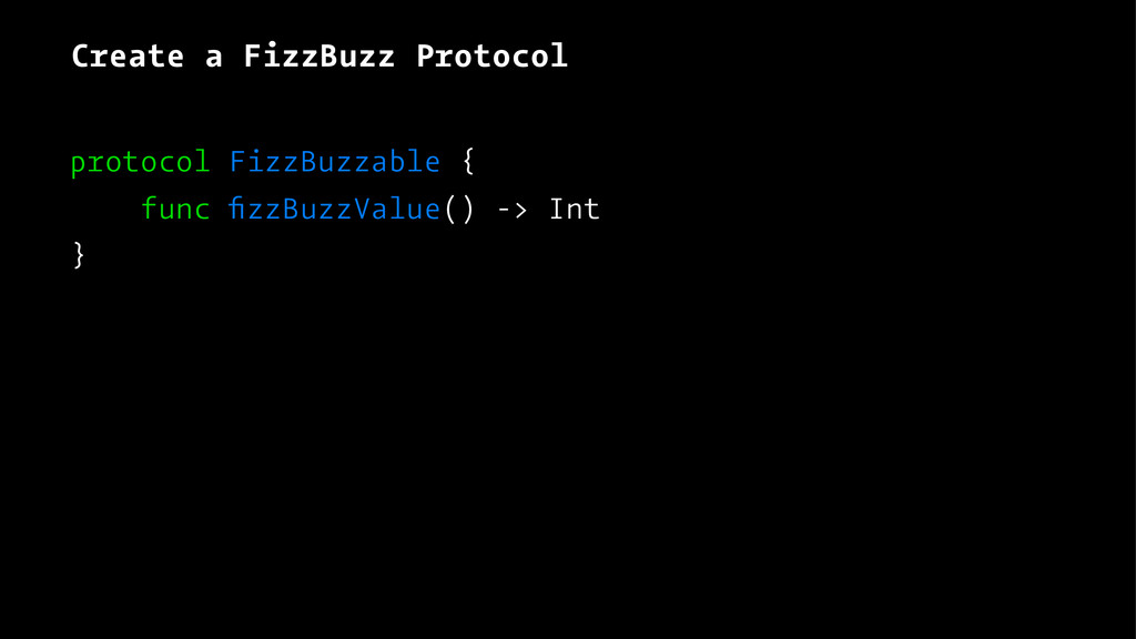 Create a FizzBuzz Protocol protocol FizzBuzzabl...