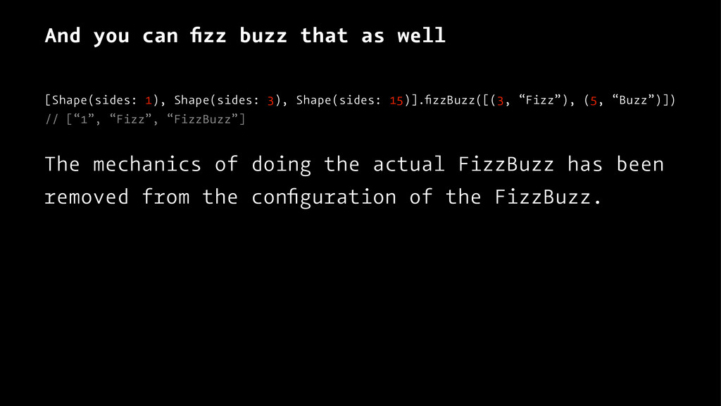 And you can fizz buzz that as well [Shape(sides:...