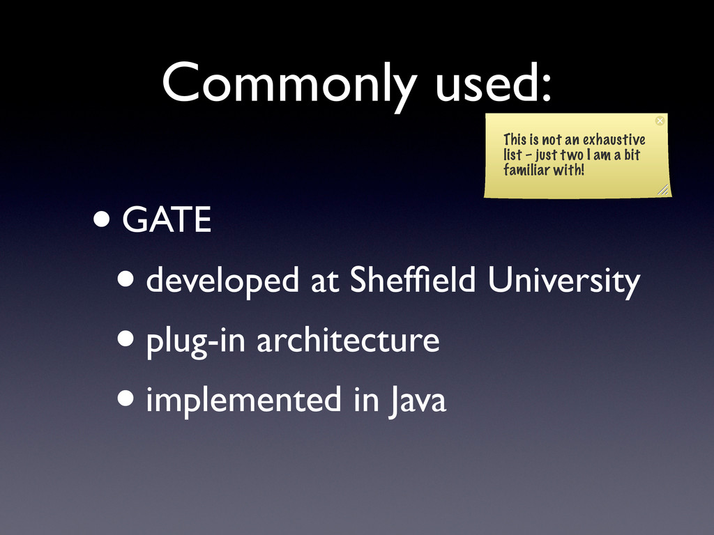 Commonly used: •GATE •developed at Sheffield Uni...