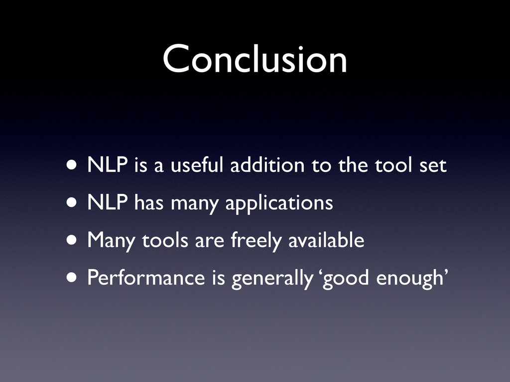 • NLP is a useful addition to the tool set • NL...