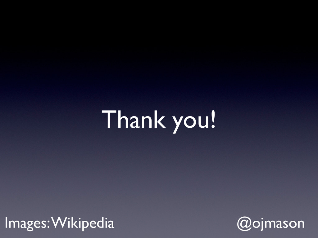 Thank you! @ojmason Images: Wikipedia