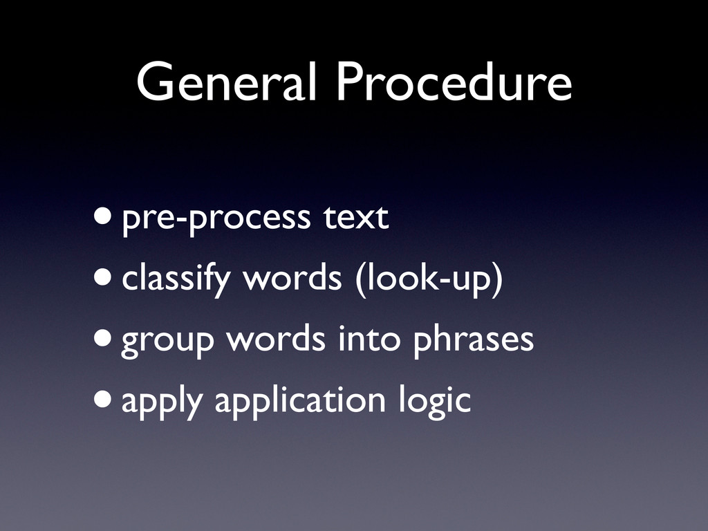 General Procedure •pre-process text •classify w...