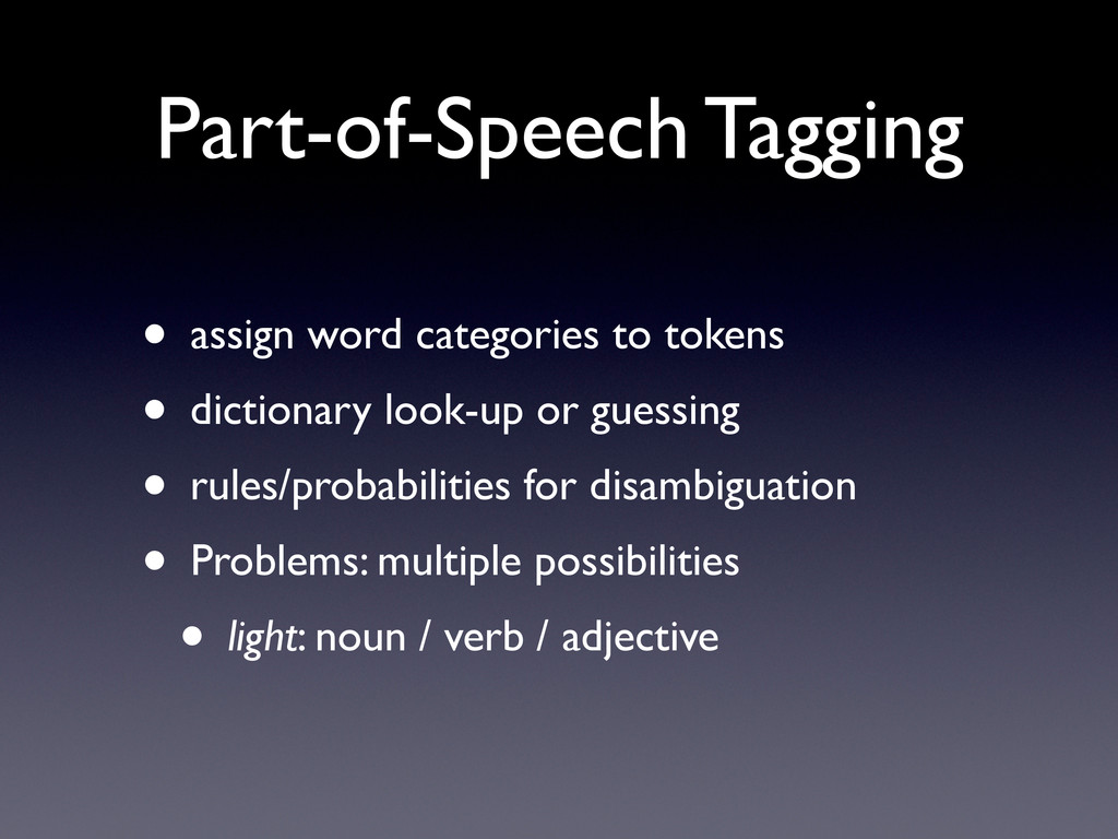 Part-of-Speech Tagging • assign word categories...