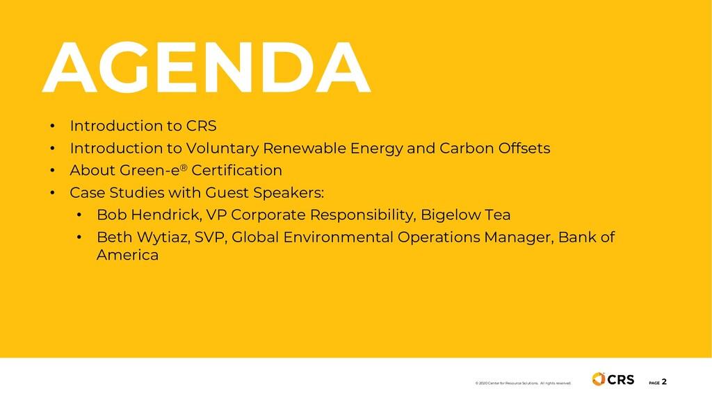 AGENDA PAGE 2 © 2020 Center for Resource Soluti...