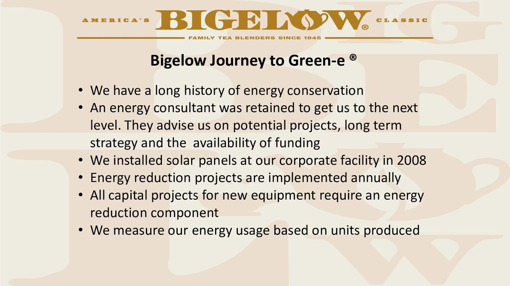 Bigelow Journey to Green-e ® • We have a long h...