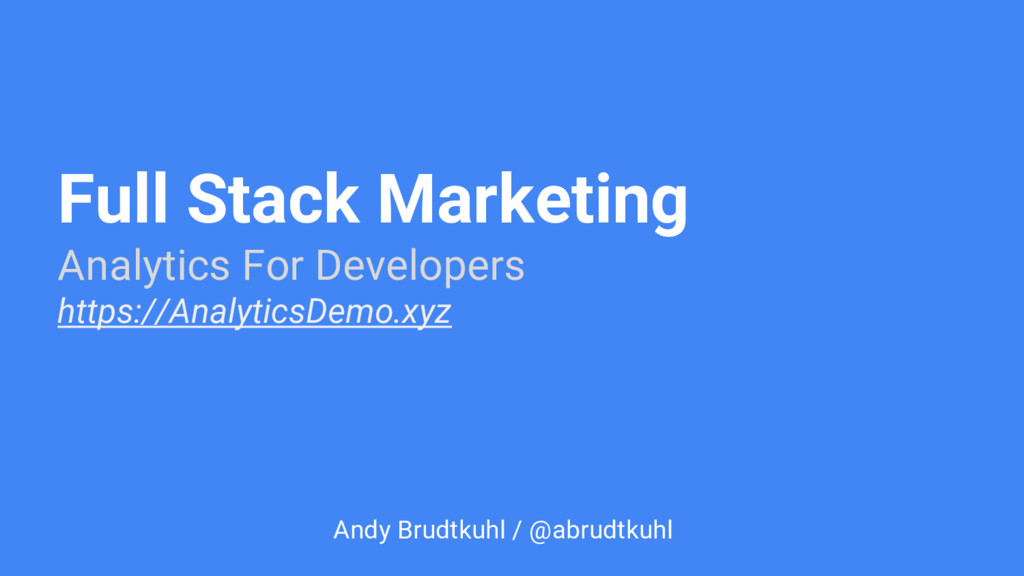 Full Stack Marketing Analytics For Developers h...