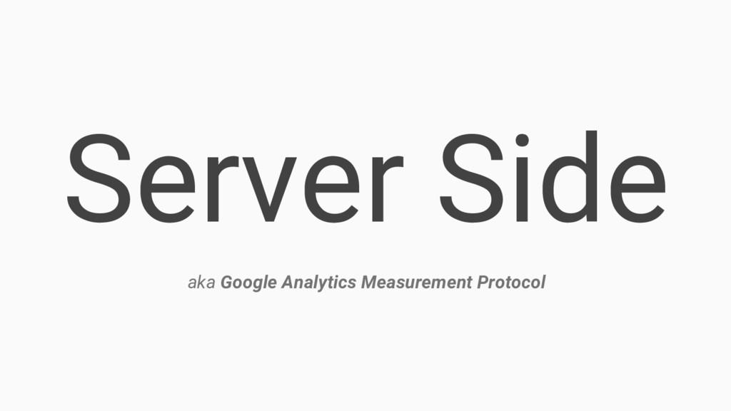 Server Side aka Google Analytics Measurement Pr...