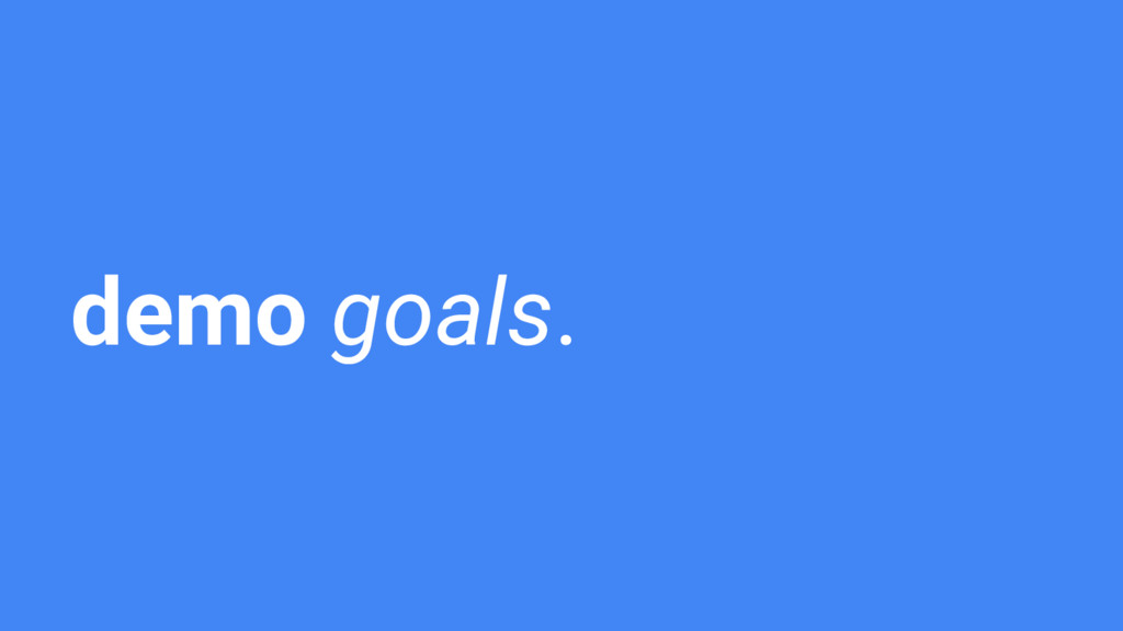 demo goals.