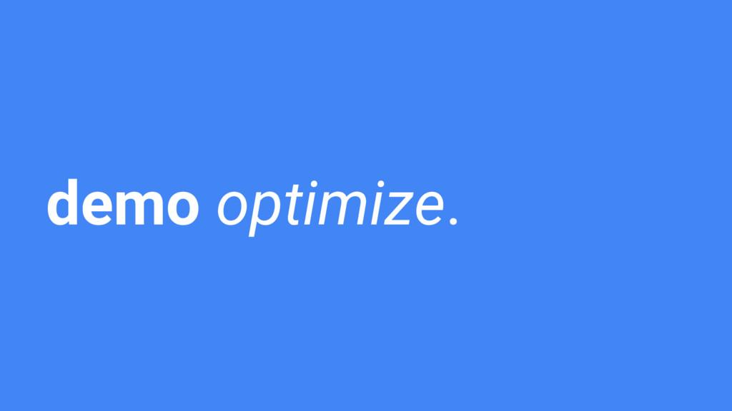 demo optimize.