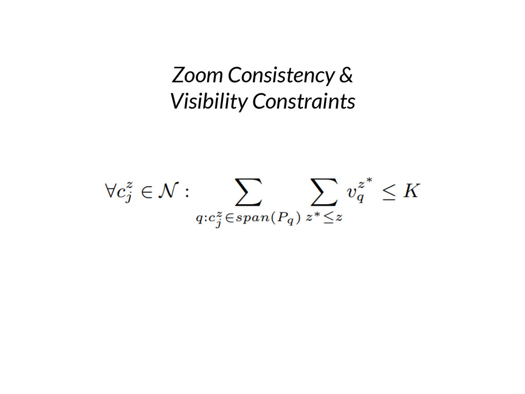 Zoom Consistency & Visibility Constraints