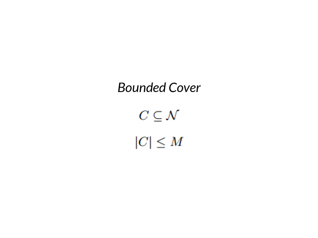 Bounded Cover