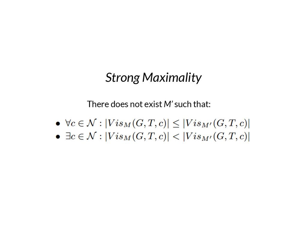 Strong Maximality There does not exist M' such ...